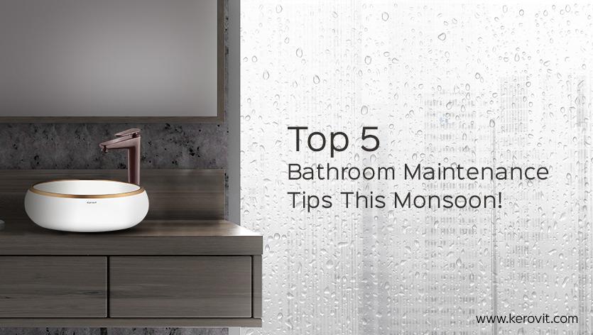 Top 5 Bathroom Maintenance Tips This Monsoon!
